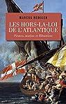 Les Hors-la-loi de l'Atlantique. Pirates, mutins et flibustiers par Rediker