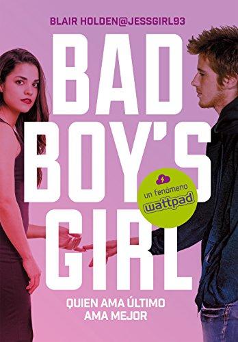 Quien ama último ama mejor (Bad Boy's Girl 5) (Ellas de Montena) por Blair Holden