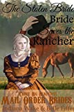 Mail Order Bride: The Stolen Bride Saves the Rancher: A Clean Western Historical Romance (Three Big Beautiful Brides Head West Book 3)