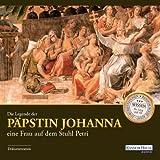 Die Legende der Päpstin Johanna - Eine Frau auf dem Stuhl Petri (Zeitgeschichte) [Audio-CD - 62 Min. / Audiobook]