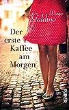 Der erste Kaffee am Morgen: Roman