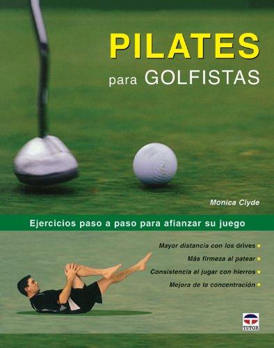Pilates para golfistas por Monica Clyde