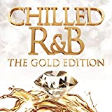 Chilled R&B [Gold Edition]