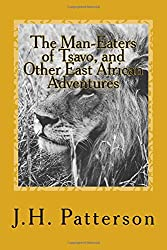 The Man-Eaters of Tsavo, and Other East African Adventures
