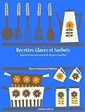 Recettes Glaces et Sorbets (Les recettes d'Auguste Escoffier t. 30)