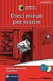 Dieci minuti per morire: Lernkrimi Italienisch A1 (Compact Lernkrimi)