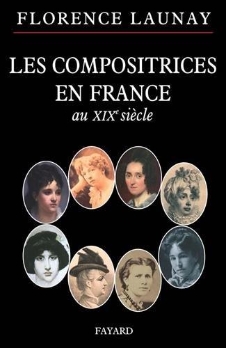 Les compositrices en France au XIXe siècle par Florence Launay
