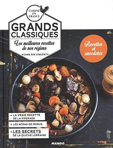 Grands classiques : Les meilleures recettes de nos régions