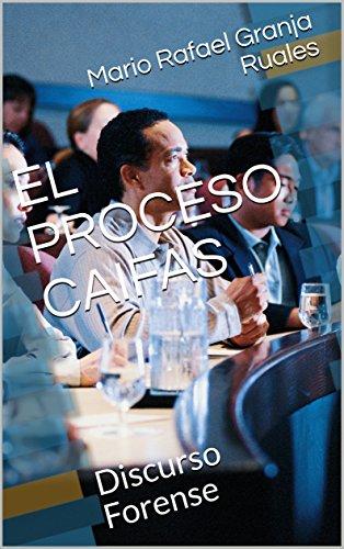 EL PROCESO CAIFAS: Discurso Forense por Mario Rafael Granja Ruales