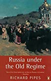 Front cover for the book Russia under the Old Regime by Richard Pipes