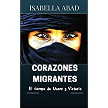 Corazones migrantes 1: El tiempo de Usem y Victoria