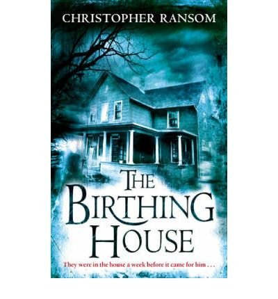 [(The Birthing House)] [ By (author) Christopher Ransom ] [January, 2009]