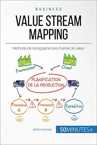 Value Stream Mapping: Méthode de cartographie des chaînes de valeur (Gestion & Marketing t. 32)