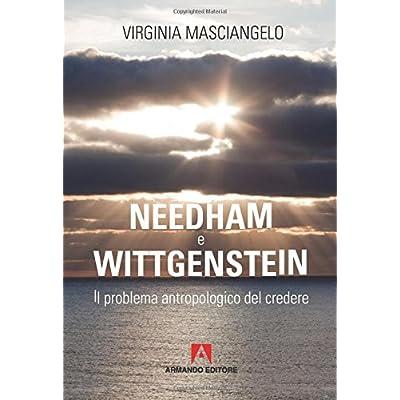 Needham-Wittgenstein. Il Problema Antropologico Del Credere: Scaffale Aperto