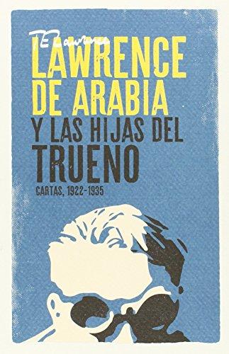 Lawrence De Arabia Y Las Hijas Del Trueno por T. E. Lawrence