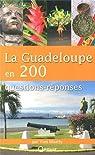 La Guadeloupe en 200 Questions Reponses par Moatty