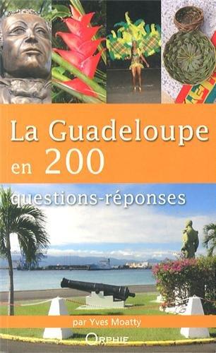 Descargar Libro La Guadeloupe en 200 Questions Reponses de Yves Moatty