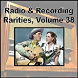 Radio & Recording Rarities, Vol. 38