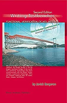 Writing Testbenches: Functional Verification of HDL Models par [Bergeron, Janick]