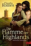 Die Flamme der Highlands: Historischer Liebesroman