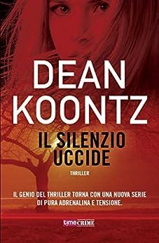 Il silenzio uccide (TimeCrime) di [Koontz, Dean]