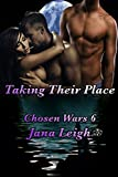 Taking Their Place (Chosen Wars Book 6)