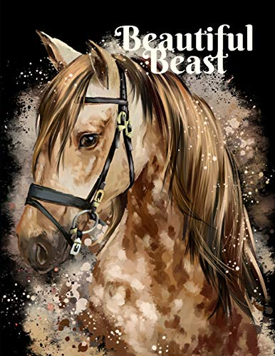 Beautiful Beast Just a Girl That Loves Stallions Journal: Magnificent Horse Painting for Cowboys and Cowgirls Notebook, College Ruled por Wagging Tails