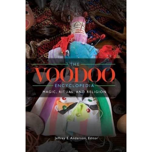 The Voodoo Encyclopedia: Magic, Ritual, and Religion (2015-08-26)