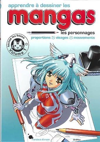 Apprendre à dessiner les mangas - Vol.