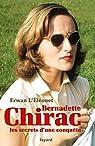 Bernadette Chirac, les secrets d'une conquête par L'Éléouet