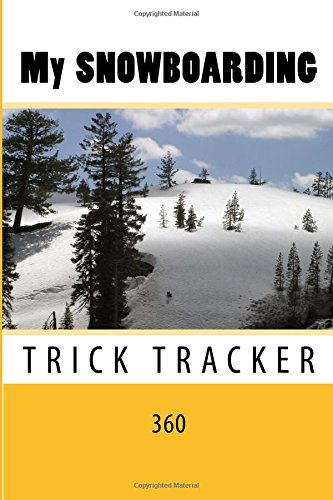 My Snowboarding: Trick Tracker 360: Volume 8 (Cover Colors 360) por Richard B. Foster