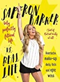 Saffron Barker Vs Real Life: My perfectly filtered life (Sort of. But not really at all) (Hardcover)