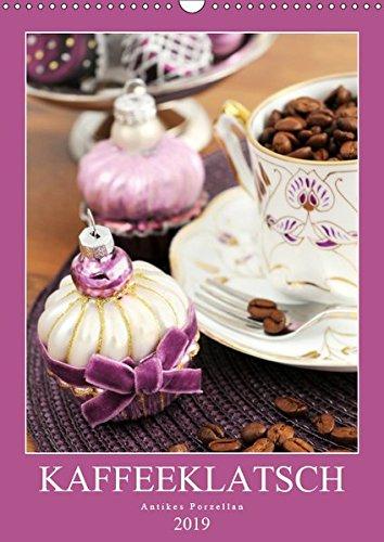 Kaffeeklatsch - Antikes Porzellan (Wandkalender 2019 DIN A3 hoch): Kaffeekannen und Vasen aus dem...