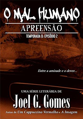 apreensao-o-mal-humano-temporada-0-livro-2-portuguese-edition