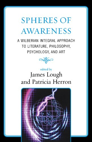 spheres-of-awareness-a-wilberian-integral-approach-to-literature-philosophy-psychology-and-art