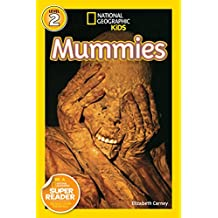 National Geographic Kids Readers: Mummies (National Geographic Kids Readers: Level 2 )