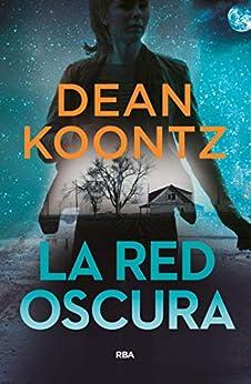 Epublibre Descargar Libros Gratis La red oscura Epub Gratis En Español Sin Registrarse