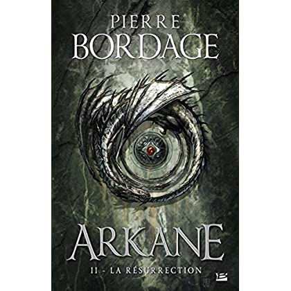 Arkane, T2 : La Résurrection