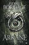 Arkane, tome 2 : La Résurrection par Bordage