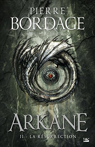 Arkane, T2 : La Résurrection par Pierre Bordage