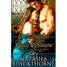 The Delicate Matter of Lady Blayne (Intimate Secrets Book 1)