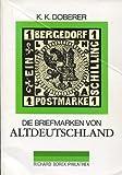 Die Briefmarken von Altdeutschland.