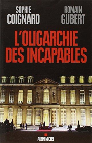 L'Oligarchie des incapables par Romain Gubert