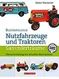 Blechspielzeug - Nutzfahrzeuge und Traktoren: Sammlerträume. Übersichtskatalog mit aktuellen Marktpreisen