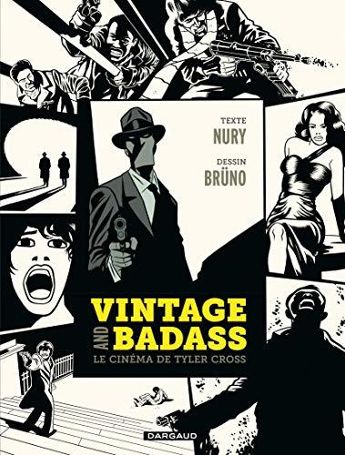 Vintage and Badass, le cinéma de Tyler Cross - tome 0 - Vintage and Badass, le cinéma de Tyler Cross par Nury Fabien