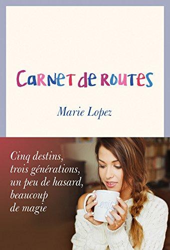 Carnet de routes par Marie Lopez