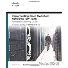 Implementing Cisco IP Switched Networks (SWITCH) Foundation Learning Guide: Foundation learning for SWITCH 642-813 (Foundation Learning Guides) 1st edition by Froom, Richard, Sivasubramanian, Balaji, Frahim, Erum (2010) Gebundene Ausgabe