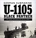 German submarine U-1105 'Black Panther': The naval archaeology of a U-boat (English Edition)