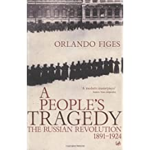 A People's Tragedy: The Russian Revolution, 1891-1924 by Figes, Orlando New Edition (1997)