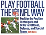 Play Football the NFL Way: Position-B...